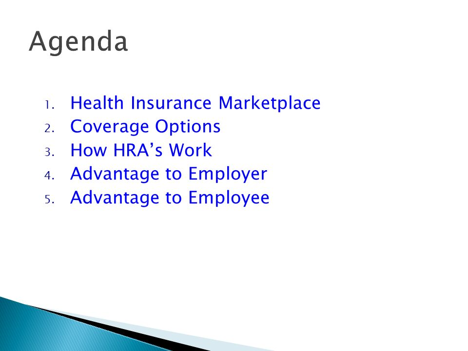 Agenda 1. Health Insurance Marketplace 2. Coverage Options 3.