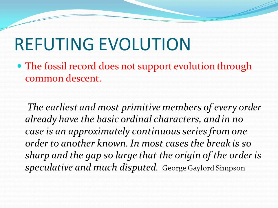 REFUTING EVOLUTION The fossil record does not support evolution through common descent.