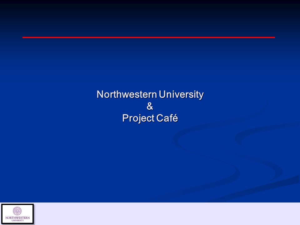 Northwestern University & Project Café