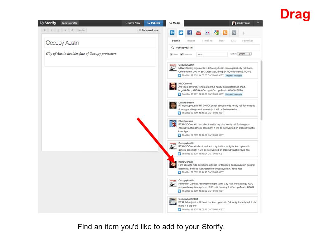 Drag Find an item you d like to add to your Storify.
