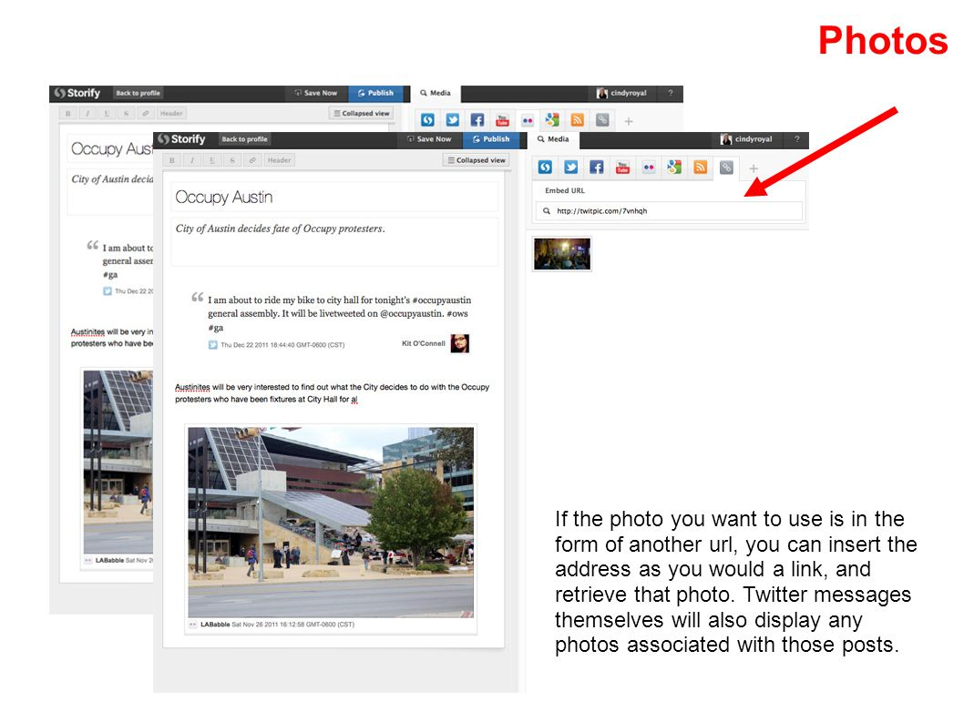 Photos If the photo you want to use is in the form of another url, you can insert the address as you would a link, and retrieve that photo.