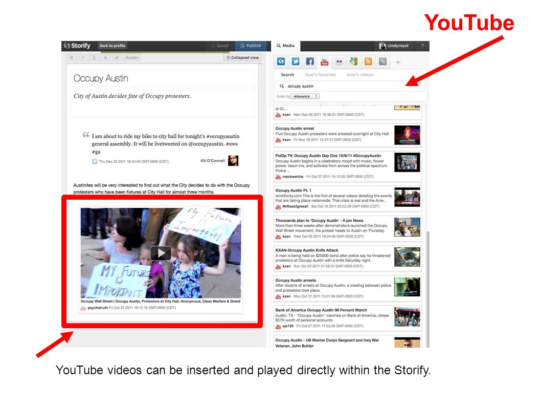 YouTube YouTube videos can be inserted and played directly within the Storify.