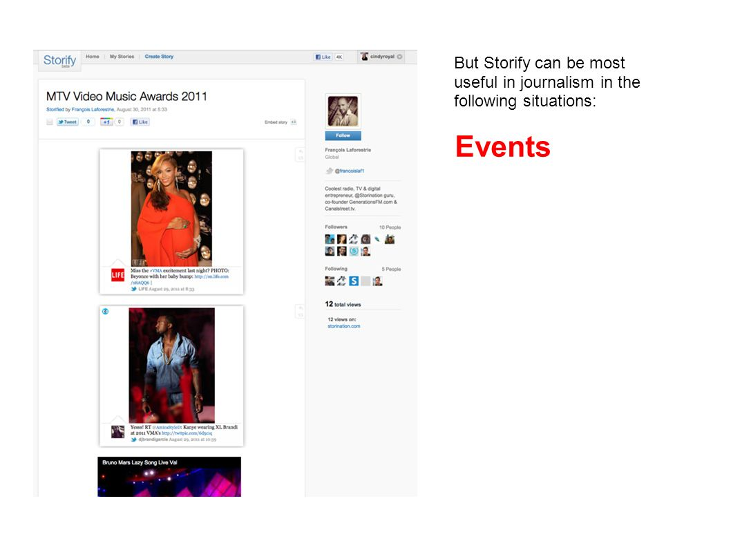 Events But Storify can be most useful in journalism in the following situations: