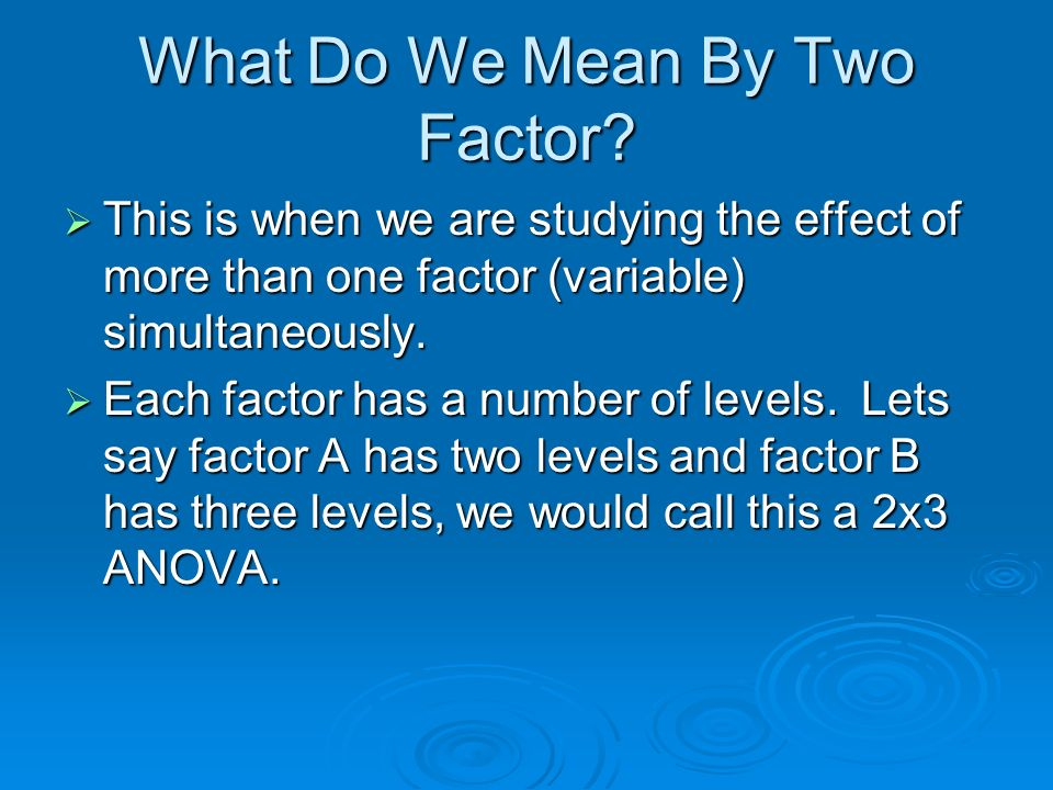 What Do We Mean By Two Factor.