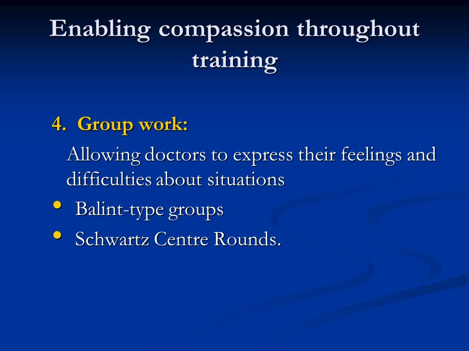 Enabling compassion throughout training 4.