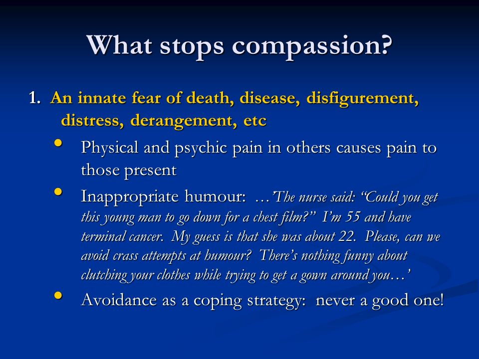 What stops compassion. 1.