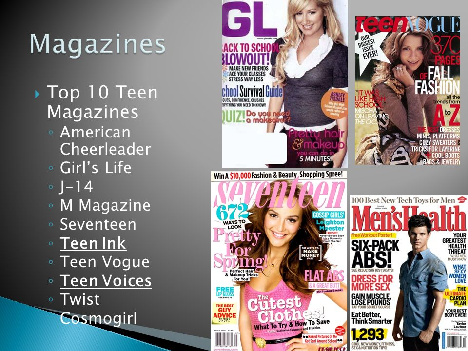 Top 10 Teen Magazines American Cheerleader Girls Life J-14 M Magazine Seventeen Teen Ink Teen Vogue Teen Voices Twist Cosmogirl