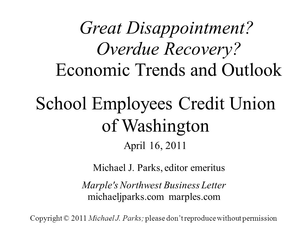 Great Disappointment. Overdue Recovery. Economic Trends and Outlook Michael J.