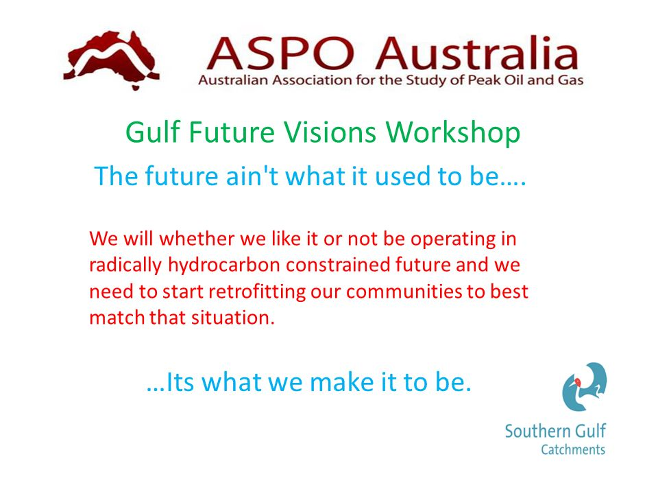 Gulf Future Visions Workshop The future ain t what it used to be….