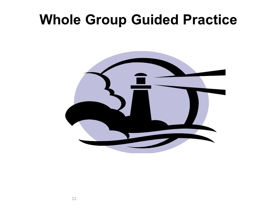 12 Whole Group Guided Practice