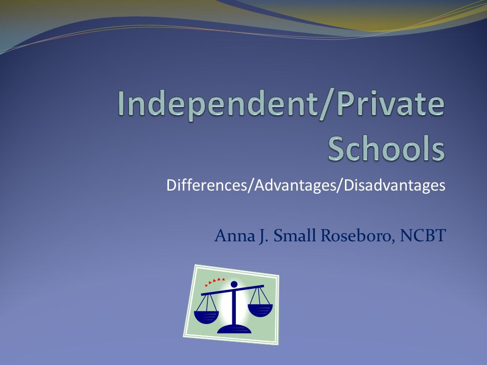 Differences/Advantages/Disadvantages Anna J. Small Roseboro, NCBT