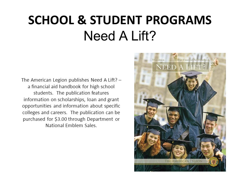 SCHOOL & STUDENT PROGRAMS Need A Lift. The American Legion publishes Need A Lift.