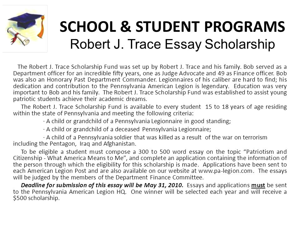 SCHOOL & STUDENT PROGRAMS Robert J. Trace Essay Scholarship The Robert J.