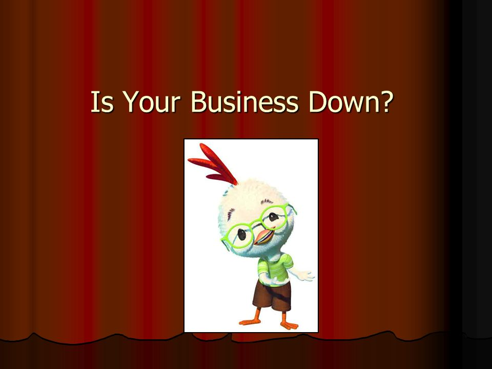 Is Your Business Down