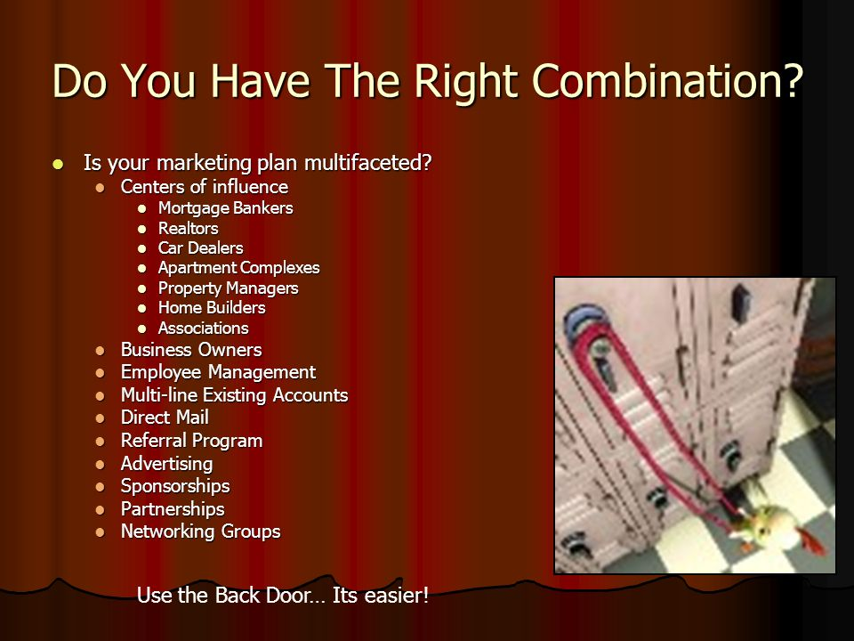 Do You Have The Right Combination. Is your marketing plan multifaceted.