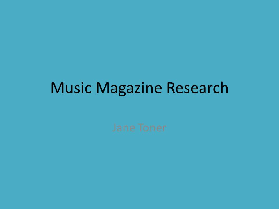 Music Magazine Research Jane Toner