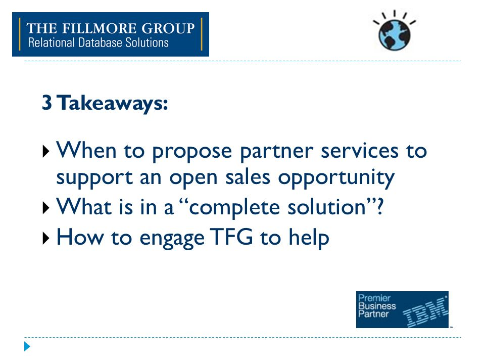 3 Takeaways: When to propose partner services to support an open sales opportunity What is in a complete solution.