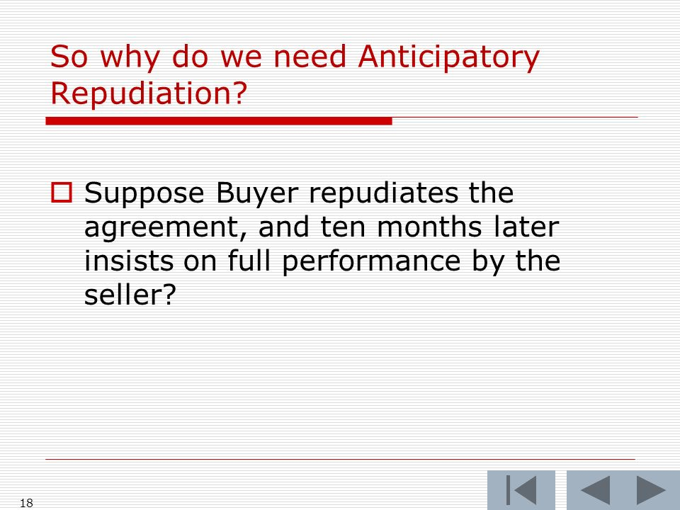 So why do we need Anticipatory Repudiation.