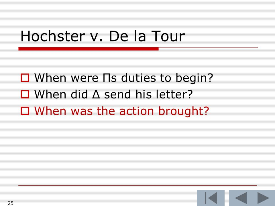 Hochster v. De la Tour When were Πs duties to begin.