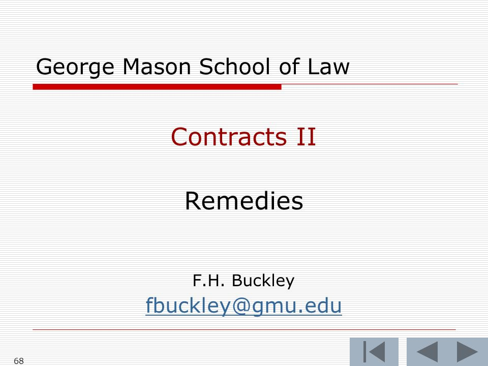 68 George Mason School of Law Contracts II Remedies F.H. Buckley