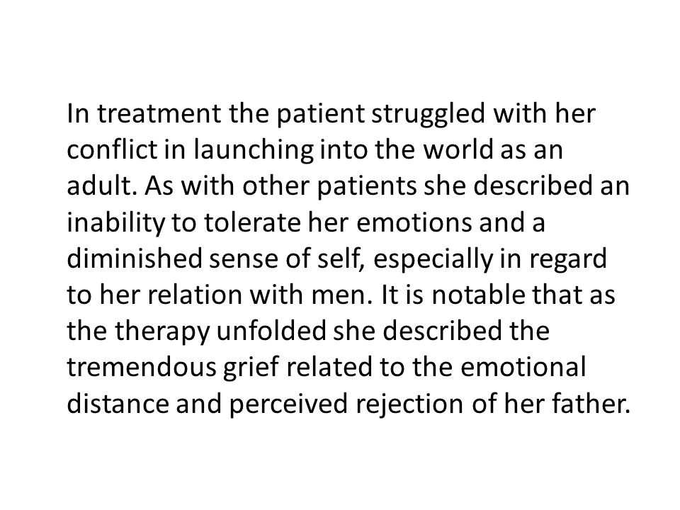 In treatment the patient struggled with her conflict in launching into the world as an adult.