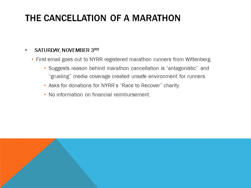 THE CANCELLATION OF A MARATHON SATURDAY, NOVEMBER 3 RD First email goes out to NYRR registered marathon runners from Wittenberg.