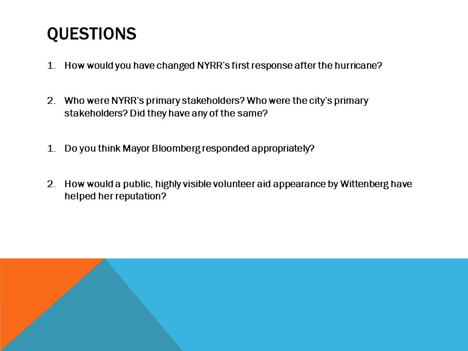 QUESTIONS 1.How would you have changed NYRRs first response after the hurricane.