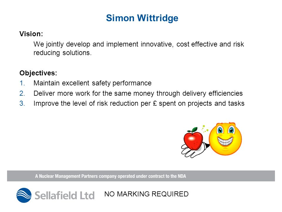 Simon Wittridge Vision: We jointly develop and implement innovative, cost effective and risk reducing solutions.