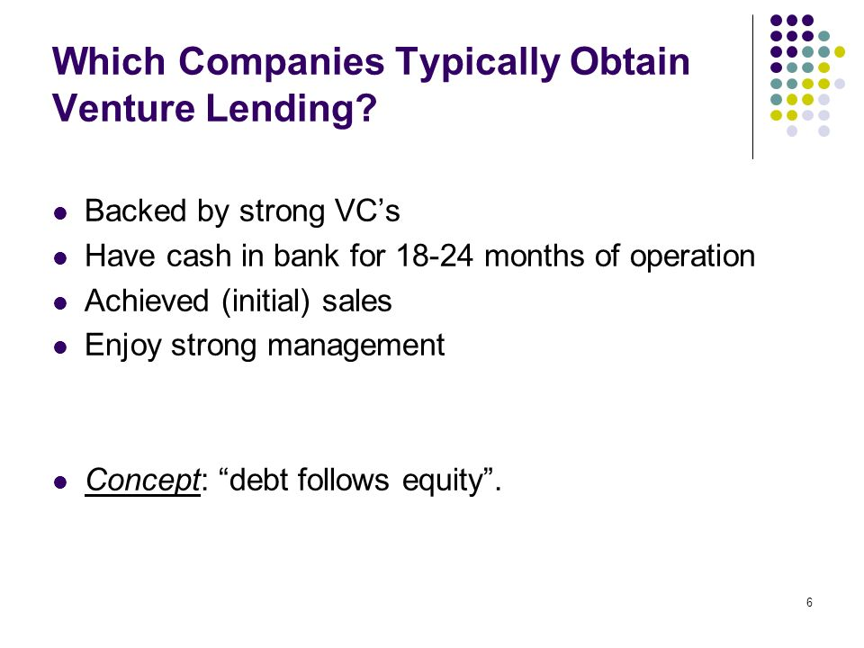 6 Which Companies Typically Obtain Venture Lending.