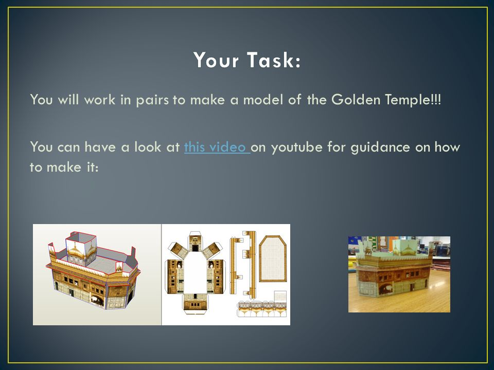 You will work in pairs to make a model of the Golden Temple!!.