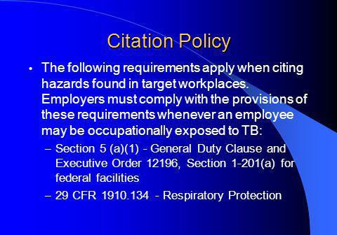 Citation Policy The following requirements apply when citing hazards found in target workplaces.