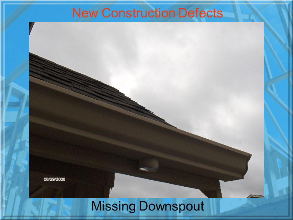 Missing Downspout New Construction Defects
