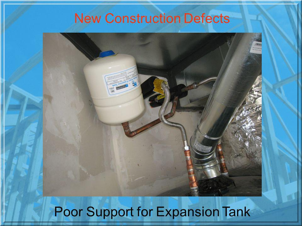 New Construction Defects Poor Support for Expansion Tank