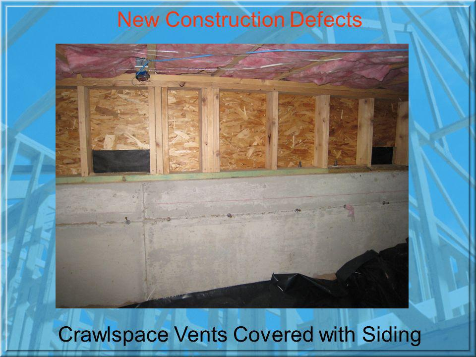 Crawlspace Vents Covered with Siding New Construction Defects
