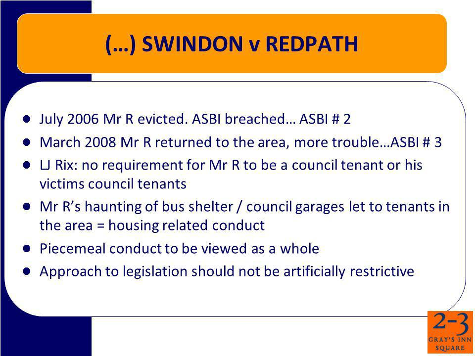(…) SWINDON v REDPATH July 2006 Mr R evicted.