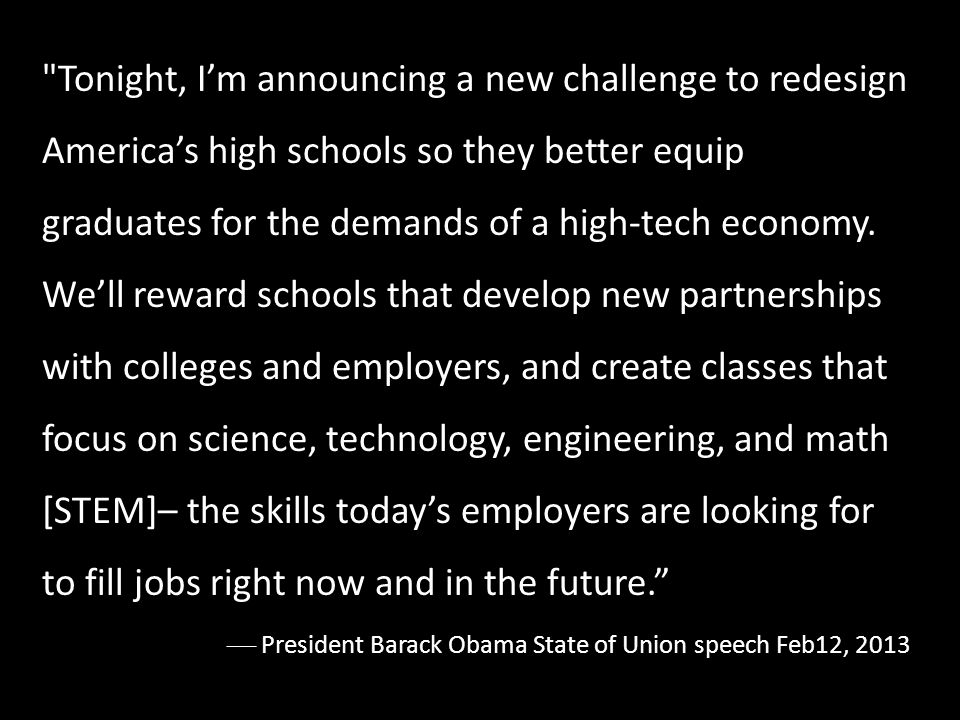 Tonight, Im announcing a new challenge to redesign Americas high schools so they better equip graduates for the demands of a high-tech economy.