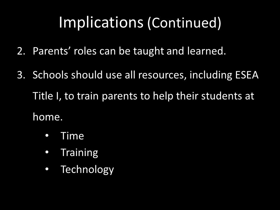 Implications (Continued) 2. Parents roles can be taught and learned.