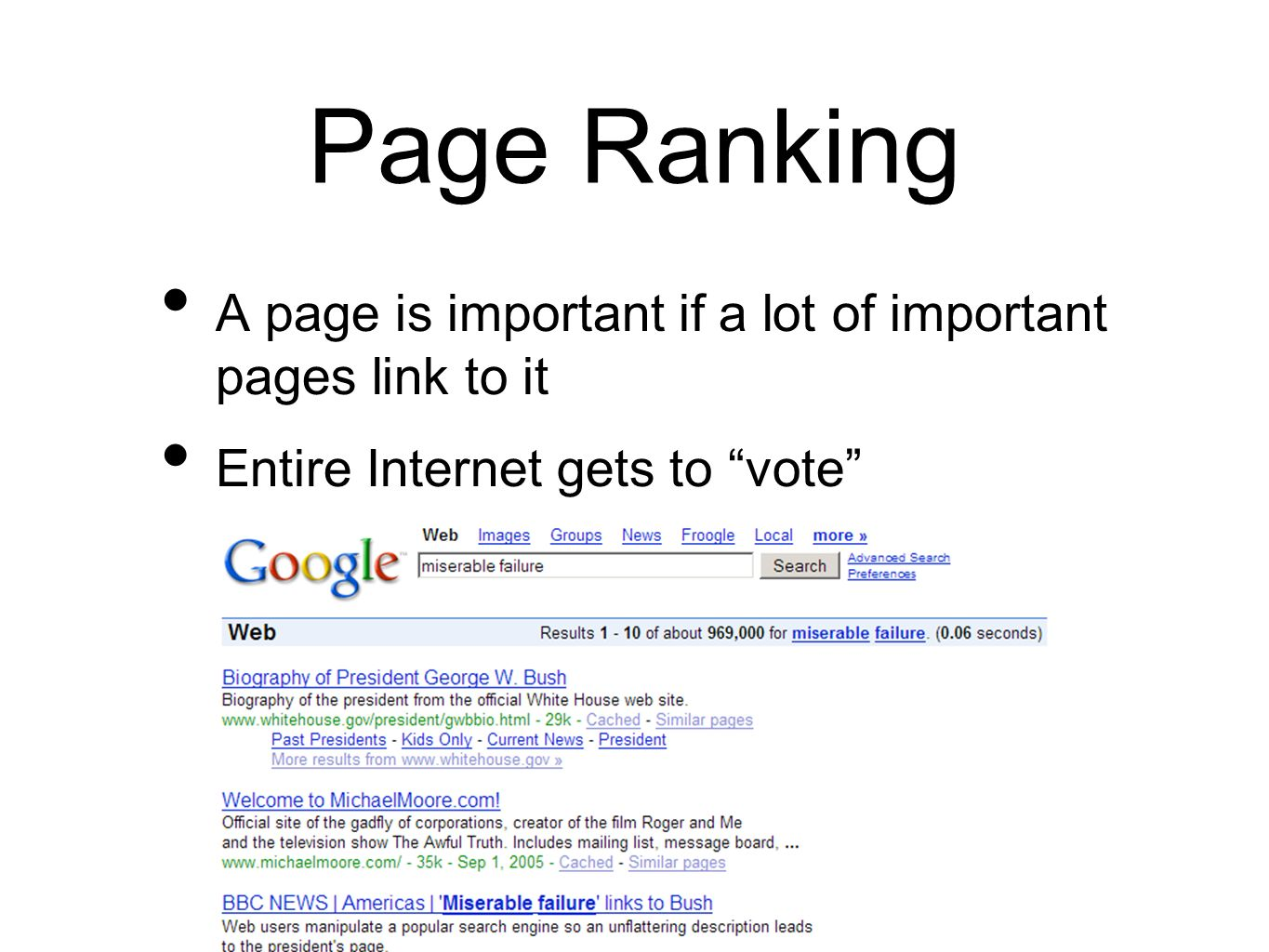 Page Ranking A page is important if a lot of important pages link to it Entire Internet gets to vote
