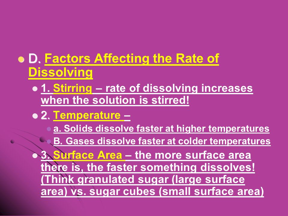 D. D. Factors Affecting the Rate of Dissolving 1.