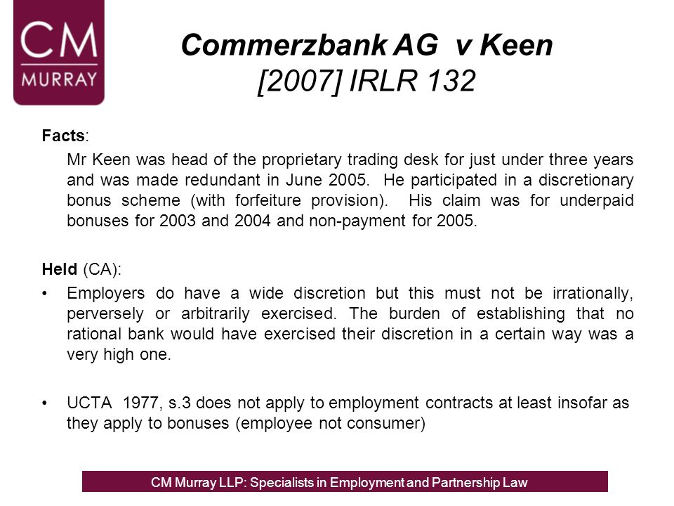 Facts: Mr Keen was head of the proprietary trading desk for just under three years and was made redundant in June 2005.