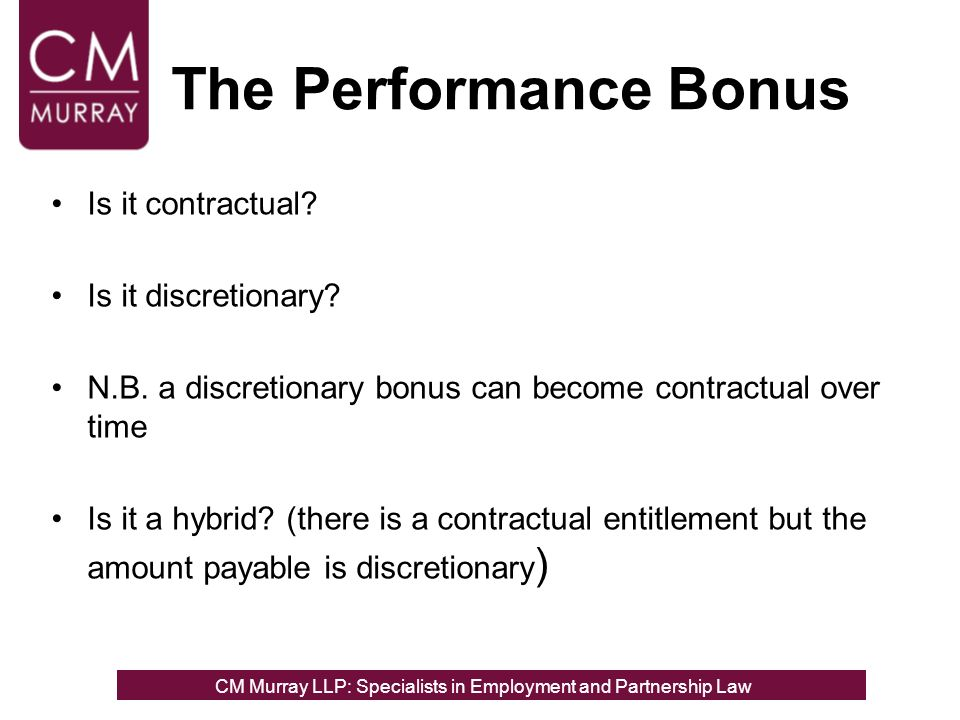 The Performance Bonus Is it contractual. Is it discretionary.