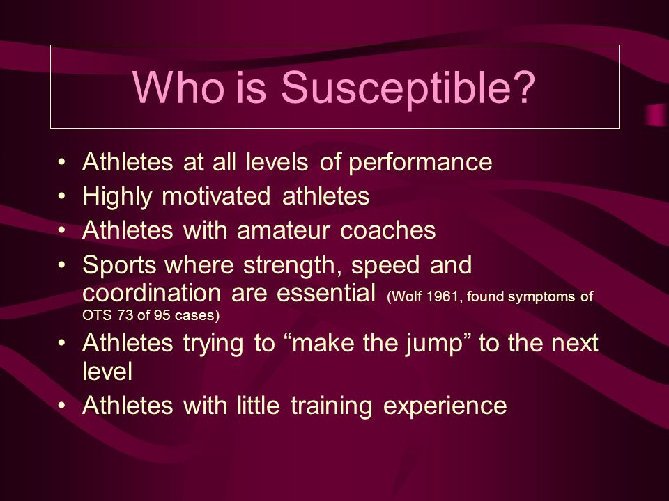 Who is Susceptible.