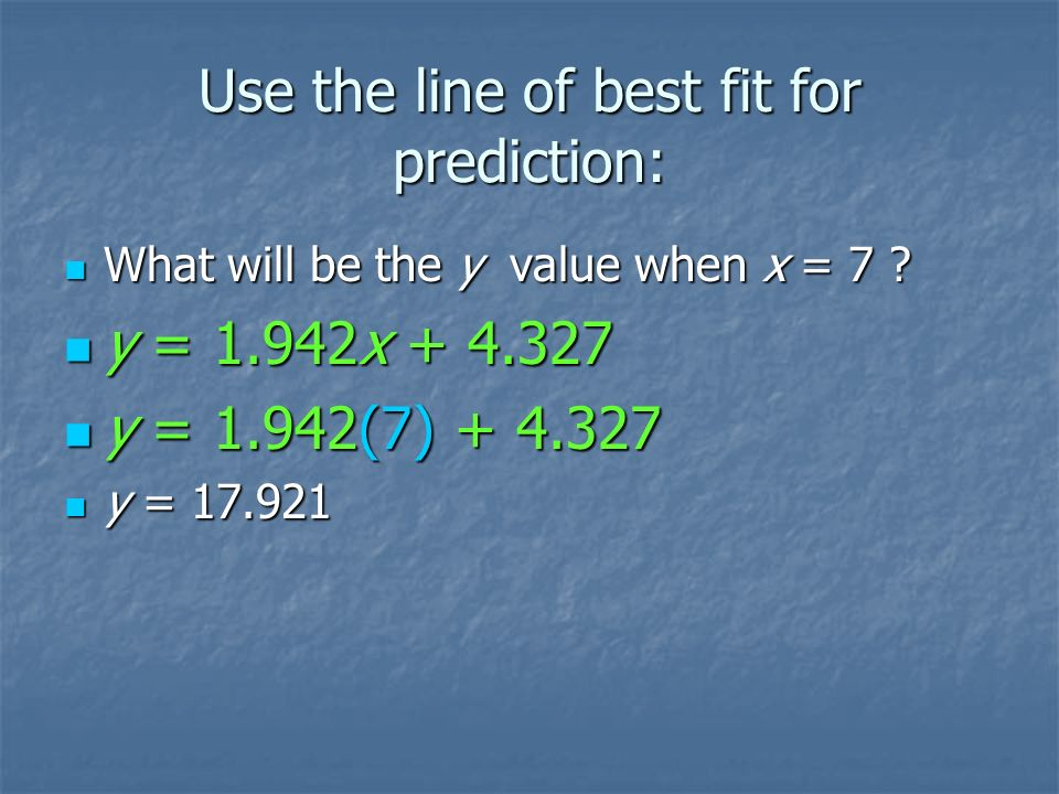 Step 2: Determine the line of best fit. Step 2: Determine the line of best fit.