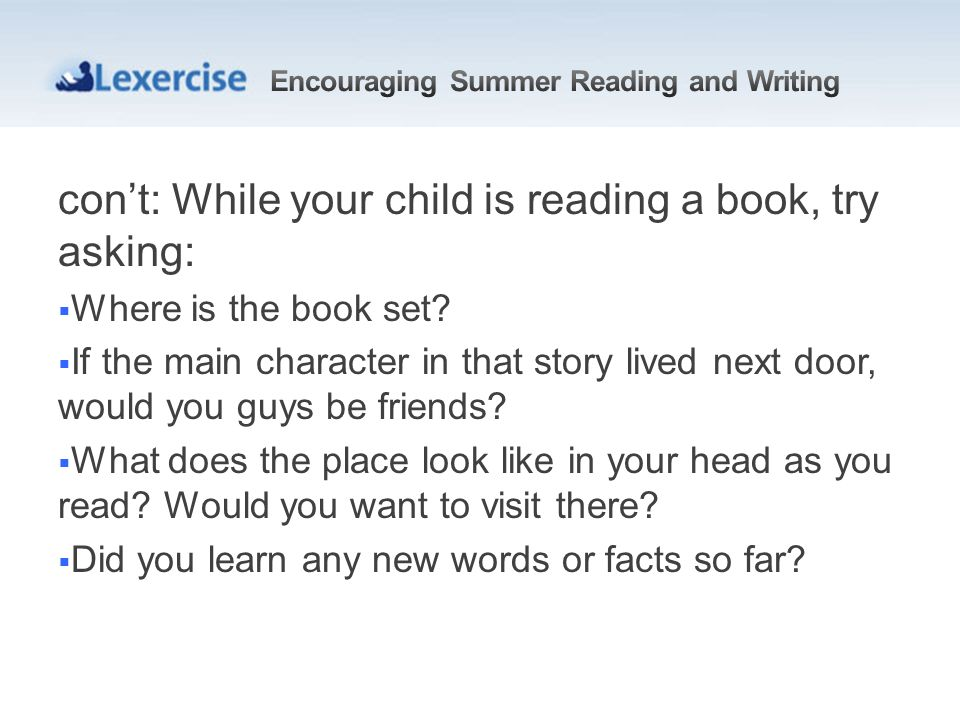 cont: While your child is reading a book, try asking: Where is the book set.