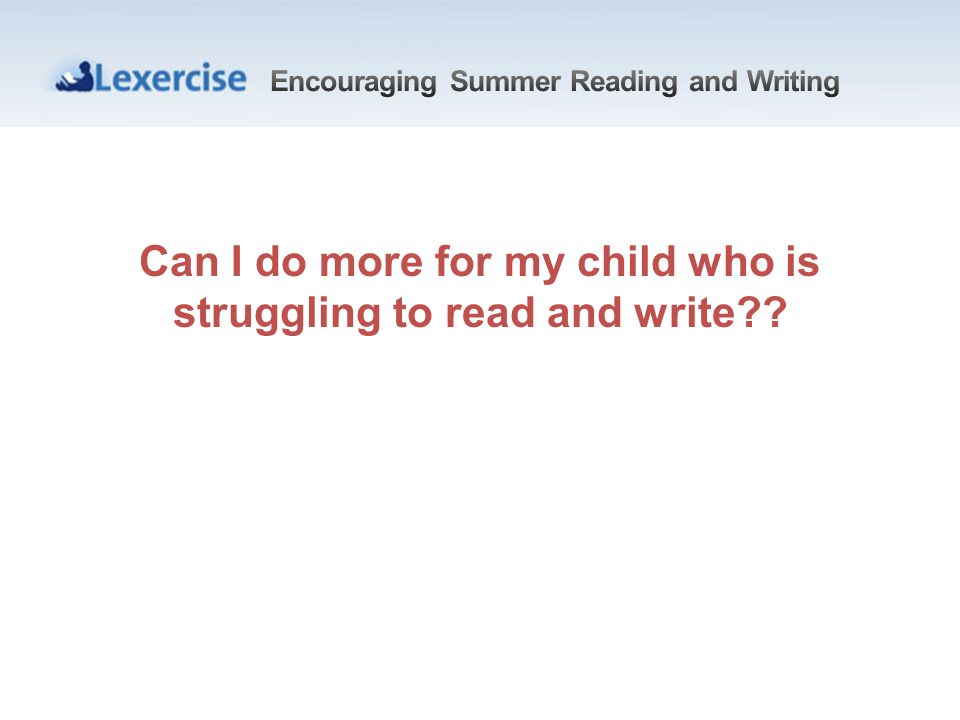 Can I do more for my child who is struggling to read and write