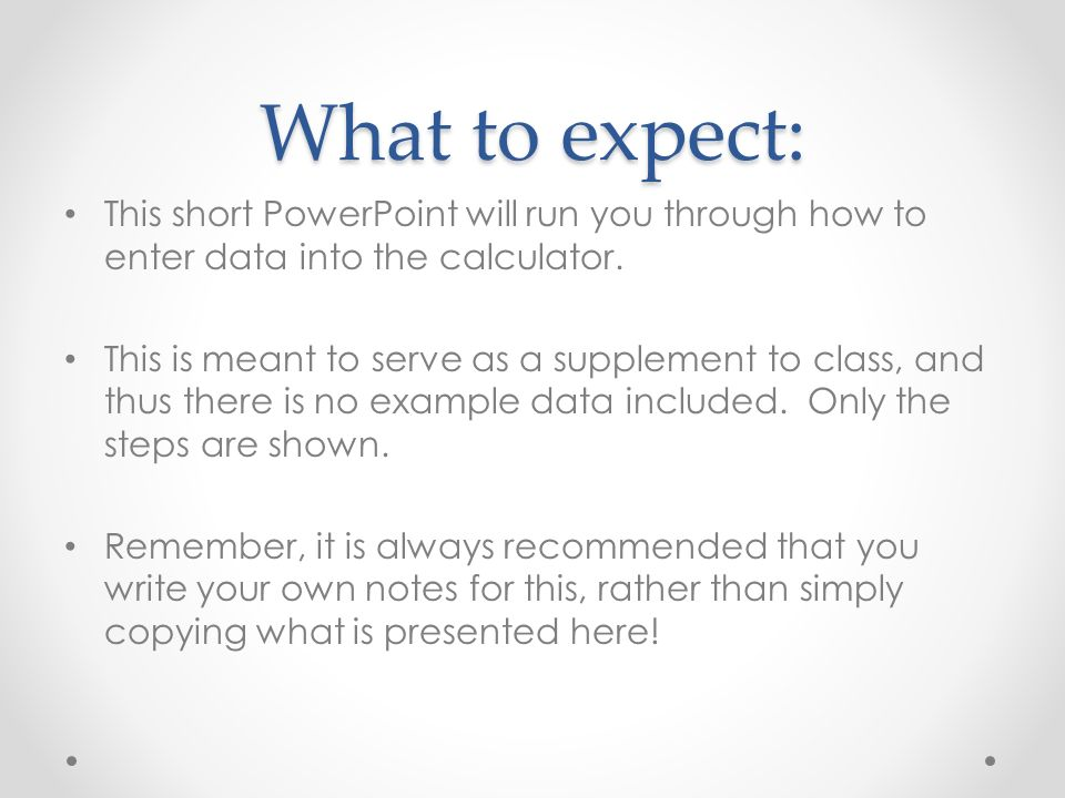 What to expect: This short PowerPoint will run you through how to enter data into the calculator.