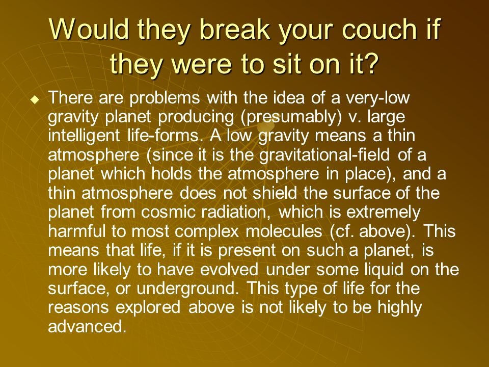 Would they break your couch if they were to sit on it.