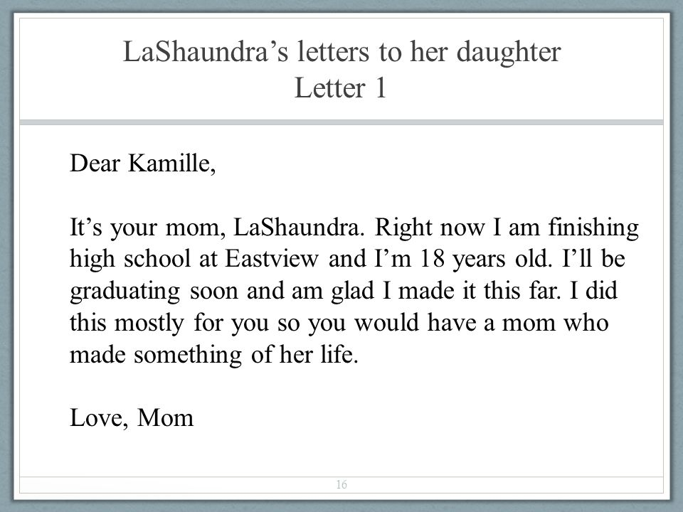 LaShaundras letters to her daughter Letter 1 16 Dear Kamille, Its your mom, LaShaundra.