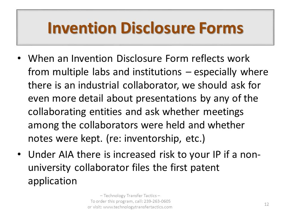 When an Invention Disclosure Form reflects work from multiple labs and institutions – especially where there is an industrial collaborator, we should ask for even more detail about presentations by any of the collaborating entities and ask whether meetings among the collaborators were held and whether notes were kept.