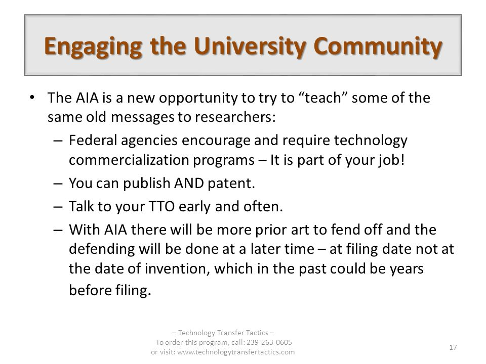 The AIA is a new opportunity to try to teach some of the same old messages to researchers: – Federal agencies encourage and require technology commercialization programs – It is part of your job.